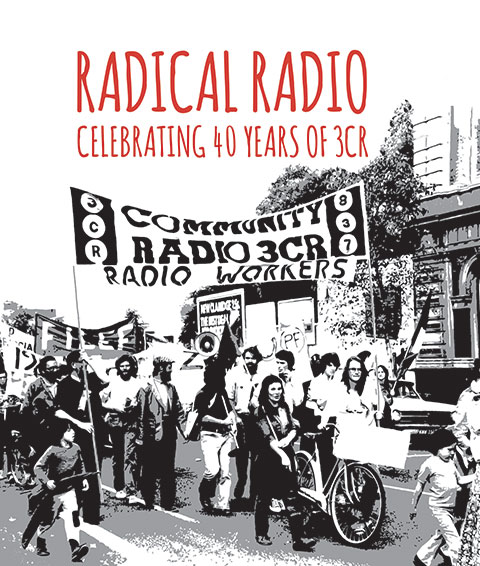 Radical Radio - Celebrating 400 Years of 3CR