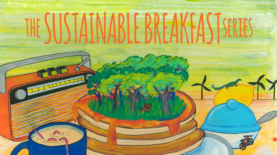 Sustainable Breakfast Series 2016