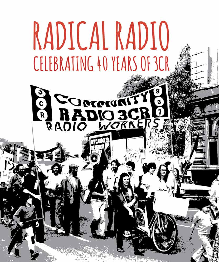 Radical Radio - Celebrating 40 Years of 3CR