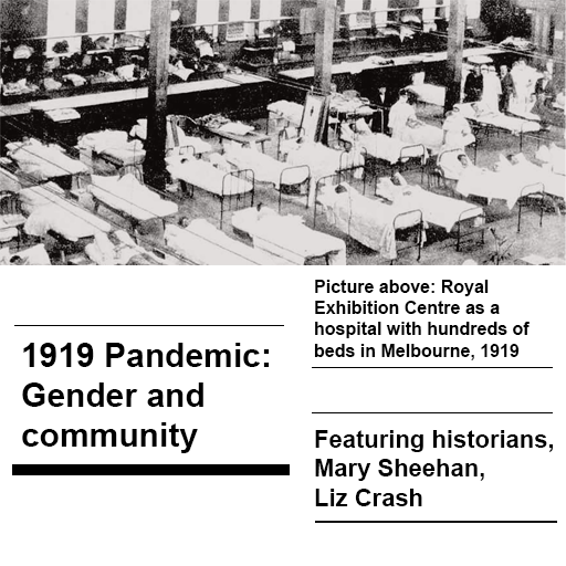 Image featuring at the top hospital beds at the Royal Exhibition Centre in 1919, and below the episode title and guests