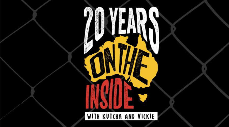 A graphic for the 20 Years On The Inside podcast series with the title presented in stylised text in a white, yellow and red colour scheme over a black background patterned with a chain-link fence. Below the title is written 'with Kutcha and Vickie' in black on a white blocked background.