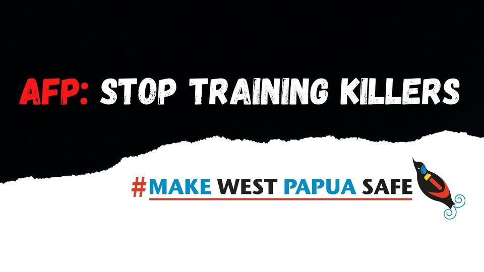 Make West Papua Safe Campaign banner, text reads: AFP: Stop Training Killers # Make West Papua Safe