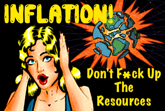 Inflation: Don't F*ck Up The Resources!