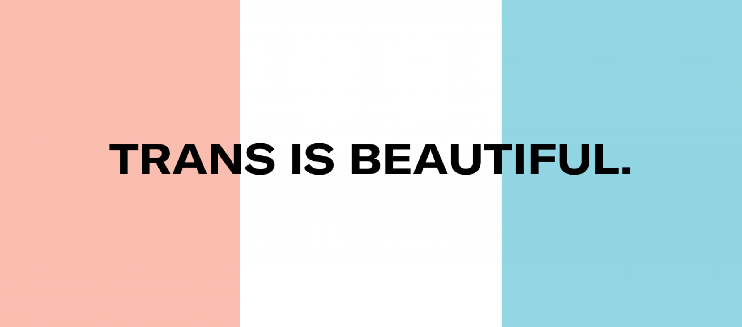 Trans is beautiful | aclu-ms.org