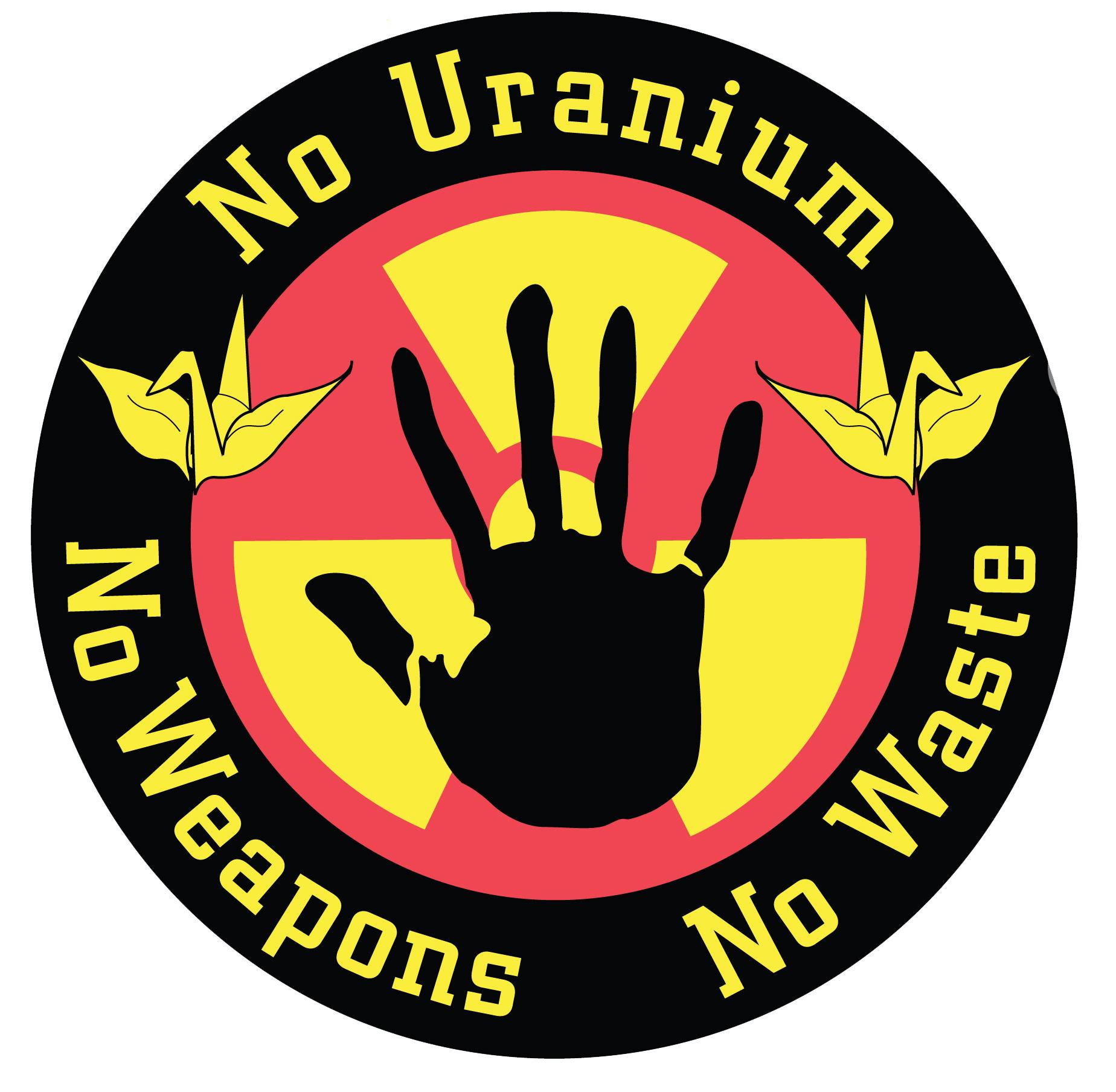No uranium, No Weapons , No waste