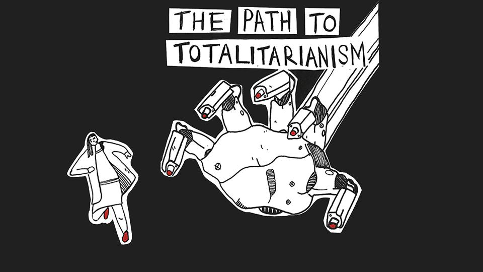 Are we on a path to totalitarianism?