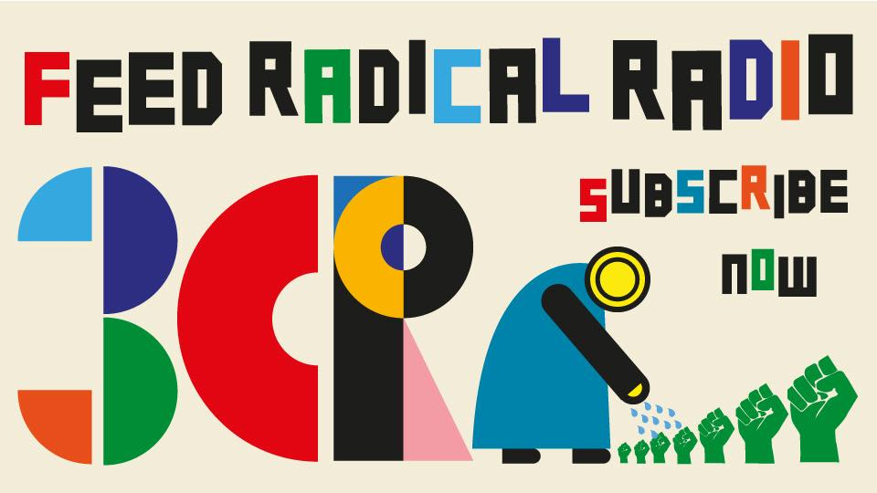 Feed Radical Radio Subscribe to 3CR in 2020