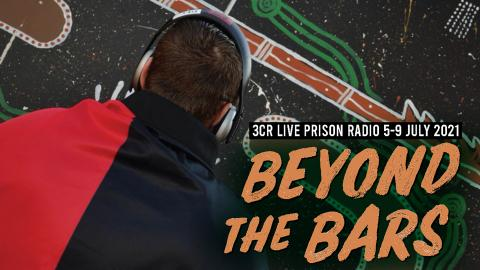 Beyond the Bars 2021, 11am each day July 5-9.