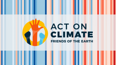 Friends of the Earth's Act on Climate collective