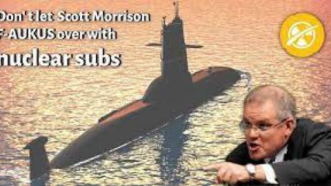 Nuclear subs: bad for people, planet & peace