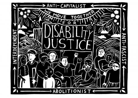 """Disability Justice Network artwork by Judy Kuo. A crowd holds a sign saying """"Disability Justice."""" The crowd are drawn within a floral border reading """"anti-capitalist, anti-fascist, abolitionist, interdependent""""."""