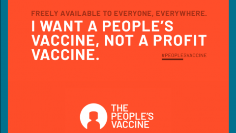 People's Vaccine banner. Orange background with a mix of white and grey text, and one of the People's Vaccine logos depicting a human head and shoulders in a circle & the words 'The People's Vaccine'. The text states: 'Freely available to everyone, everywhere. I want a people's vaccine, not a profit vaccine. #PeoplesVaccine