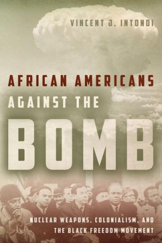 "Cover of book ""African Americans against the bomb"" with image of nuclear mushroom cloud"